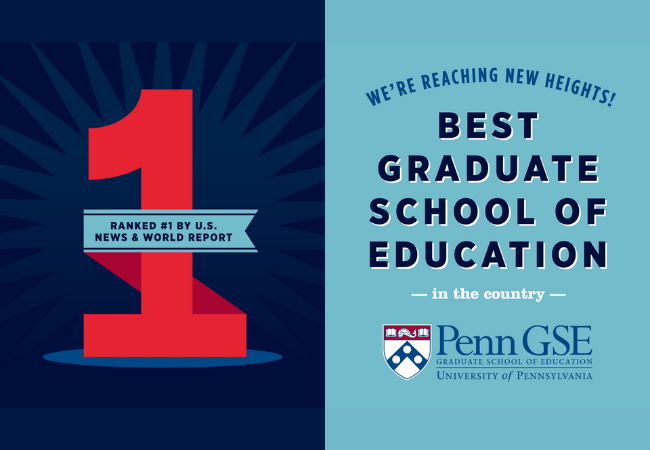 #1 Best Graduate School of Education, Penn GSE (Graphic rendering)