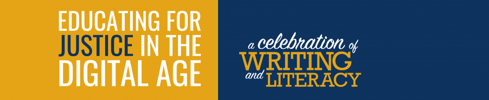 White and dark blue text against a deep yellow background with text that says: Educating for Justice in the Digital Age aside by white and dark yellow text on a dark blue background that says a Celebration of Writing and Literacy