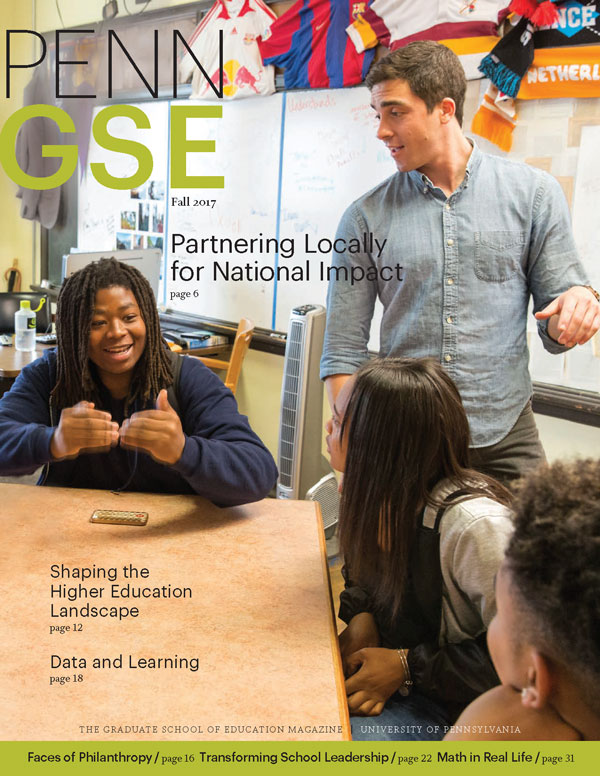 Fall 2017 Issue of The Penn GSE Magazine