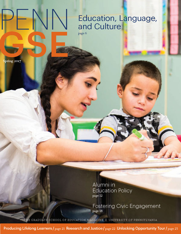 Spring 2017 Issue of The Penn GSE Magazine
