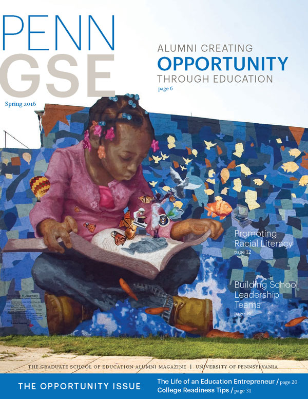 Spring 2016 Issue of The Penn GSE Magazine