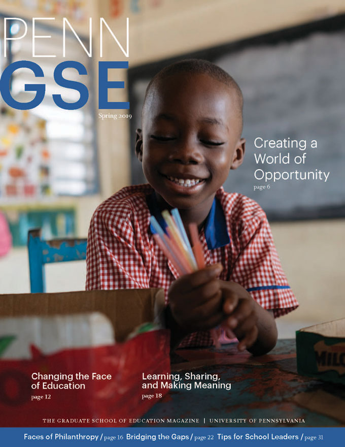 Spring 2019 Issue of The Penn GSE Magazine