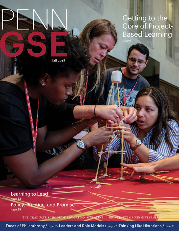 Fall 2018 Issue of The Penn GSE Magazine