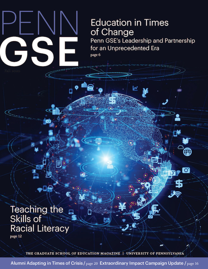 Fall 2020 Issue of The Penn GSE Magazine