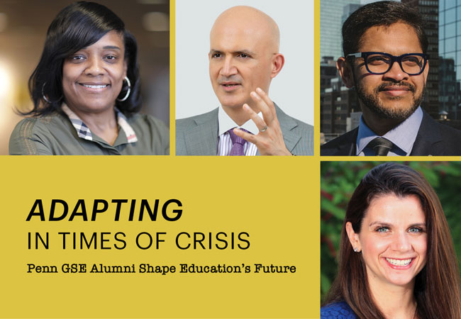 """Headshots of four alumni, two women and two men, appear on a dark yellow background with the headline """"Adapting in Times of Crisis: Penn GSE Alumni Shape Education's Future."""