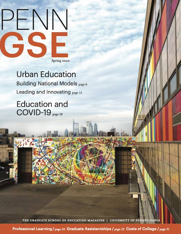 Spring 2020 Issue of The Penn GSE Magazine