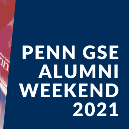 """A photo of red and blue balloons with the Penn GSE logo appears beside a blue panel that says """"Penn GSE Alumni Weekend 2021."""""""