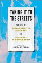 Taking It to the Streets: The Role of Scholarship in Advocacy and Advocacy in Scholarship Cover
