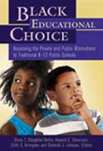 Black Educational Choice: Assessing the Private and Public Alternatives to Traditional K-12 Public Schools Cover