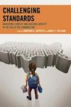 Challenging Standards: Navigating Conflict and Building Capacity in the Era of the Common Core  Book Cover