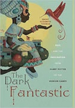 The Dark Fantastic: Race and the Imagination from Harry Potter to the Hunger Games  Cover