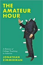 The Amateur Hour: A History of College Teaching in America Book Cover