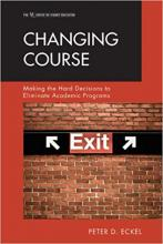 Changing Course: Making the Hard Decisions to Eliminate Academic Programs Cover