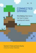 Connected Gaming: What Making Video Games Can Teach Us about Learning and Literacy Cover
