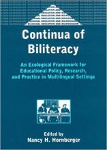 Continua of Biliteracy: An Ecological Framework for Educational Policy, Research, and Practice in Multilingual Settings Cover