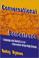 Conversational Borderlands: Language and Identity in an Alternative Urban High School Book Cover