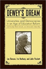 Dewey's Dream: Universities and Democracies in an Age of Education Reform Book Cover