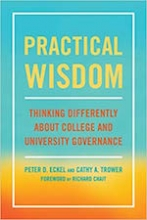 Practical Wisdom: Thinking Differently about College and University Governance Cover