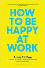 How to Be Happy at Work: The Power of Purpose, Hope, and Friendship Cover