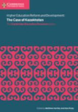 Higher Education Reform and Development: The Case of Kazakhstan Cover