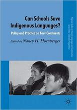 Can Schools Save Indigenous Languages? Policy and Practice on Four Continents Cover