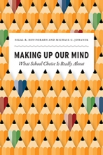 Making Up Our Mind: What School Choice is Really About Cover