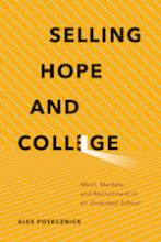 Selling Hope and College: Merit, Markets, and Recruitment in an Unranked School Cover