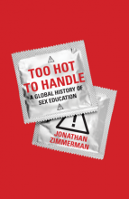Too Hot to Handle: A Global History of Sex Education Cover