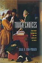 Tough Choices: Structured Paternalism and the Landscape of Choice Cover