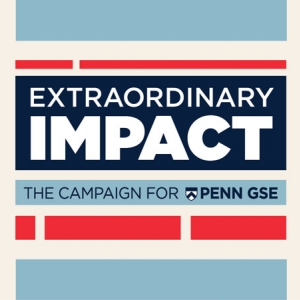 """A logo made of dark blue, light blue, and bright red blocks appears against an ivory background. The logo reads, """"Extraordinary Impact: The Campaign for Penn GSE."""""""