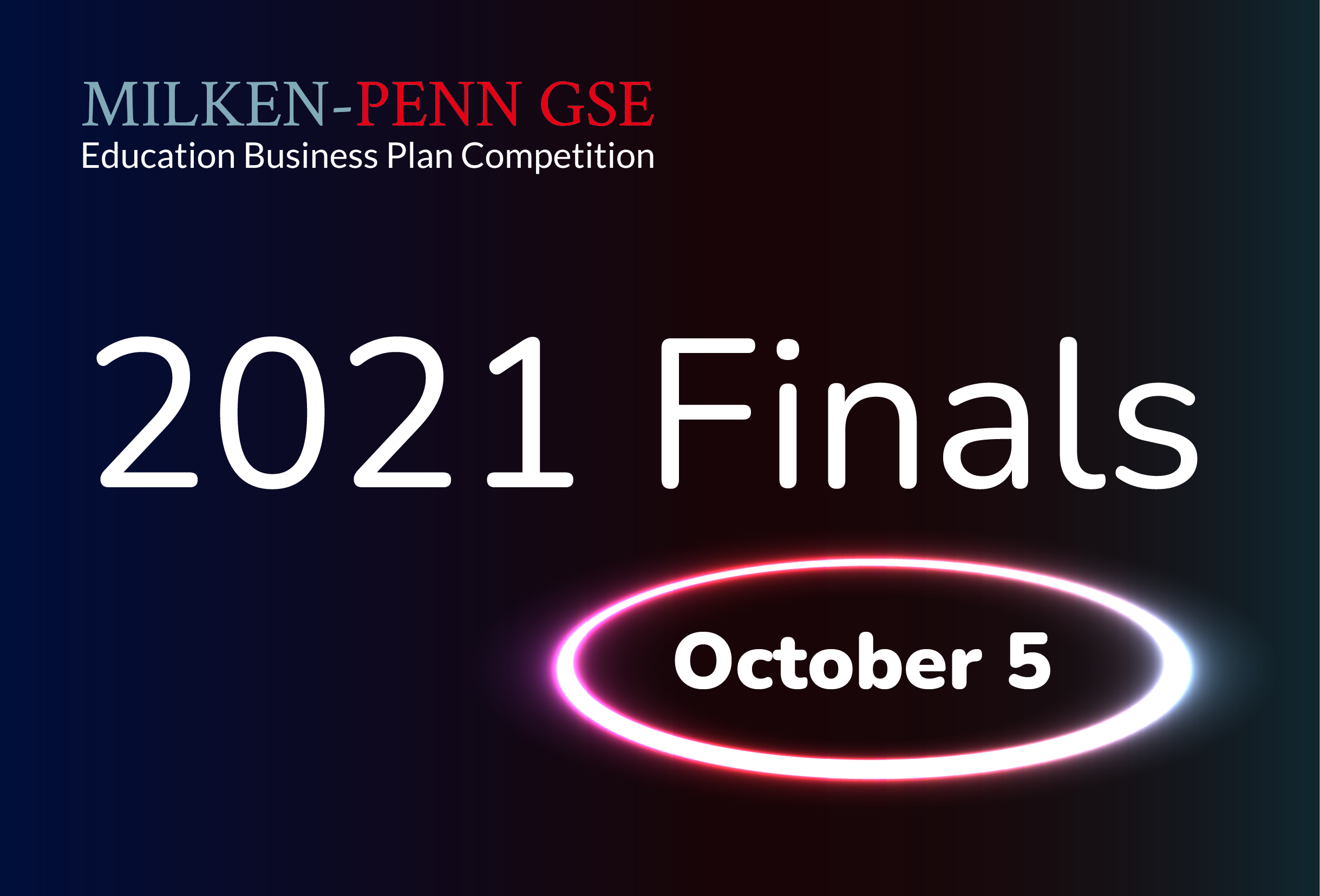Attend the 2021 Milken-Penn GSE Education Business Plan Competition virtual finals on October 5th.